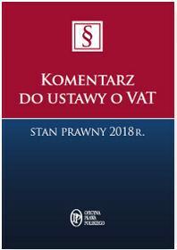 KOMENTARZ DO USTAWY O VAT STAN PRAWNY 2018 R AGATA BŁASZCZYK
