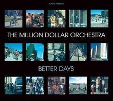 The Million Dollar Orchestra The Million Dollar Or Better Days