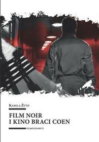 Żyto Kamila Film noir i kino braci Coen / wysyłka w 24h