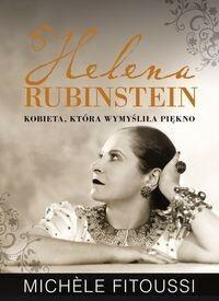 Muza Helena Rubinstein. Kobieta, która wymyśliła piękno - Fitoussi Michele