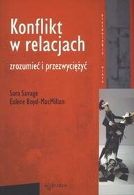 W drodze Konflikt w relacjach. Zrozumieć i przezwyciężyć - Savage Sara, Boyd-Macmillan Eolene