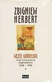 Węzeł gordyjski oraz inne pisma rozproszone 1948-1998. Tom I-II - Zbigniew Herbert