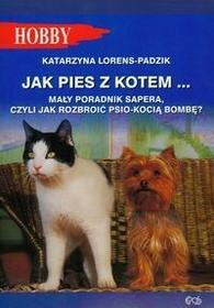 Egros Lorens-Padzik Katarzyna Jak pies z kotem