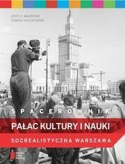Agora Spacerownik. Pałac Kultruy i Nauki. Socrealistyczna Warszawa - Jerzy Majewski, Tomasz Urzykowski