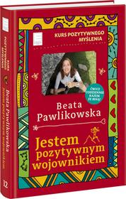KURS POZYTYWNEGO MYŚLENIA JESTEM POZYTYWNYM WOJOWNIKIEM Beata Pawlikowska OD 24,99zł