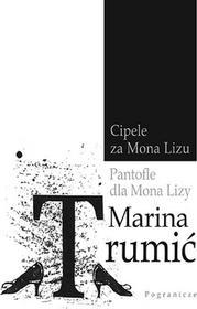Pogranicze Marina Trumić Pantofle dla Mona Lizy
