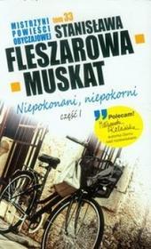 Stanisława Fleszarowa-Muskat Niepokonani niepokorni 1 / TOM 33 Mistrzyni Powieści Obyczajowej