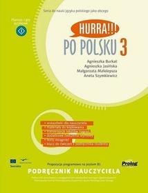 Burkat Agnieszka , Jasińska  Agnieszka , Małolepsz Hurra po polsku 3 podręcznik nauczyciela - mamy na stanie, wyślemy natychmiast