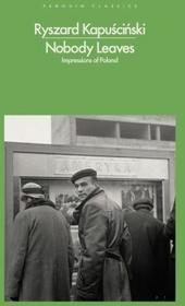 Allen Press Nobody Leaves - Ryszard Kapuściński