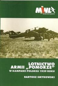 Lotnictwo Armii Pomorze w kampanii polskiej 1939 roku - Smykowski Bartosz