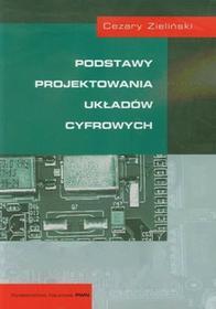 Podstawy projektowania układów cyfrowych - Cezary Zieliński