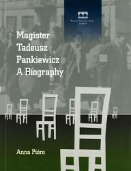 Muzeum Historyczne Miasta Krakowa Anna Pióro Magister Tadeusz Pankiewicz a Biography. Wersja angielska