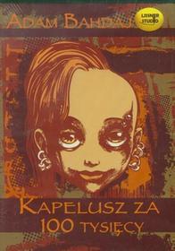 Kapelusz za 100 tysięcy (audiobook CD) - Adam Bahdaj