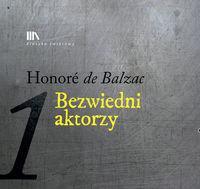 Lissner Studio Honoré de Balzac Bezwiedni aktorzy 1