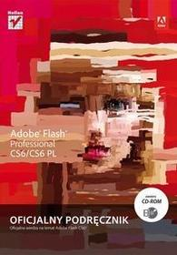 Helion Adobe Flash CS6/CS6PL Professional. Oficjalny podręcznik - Adobe Creative Team