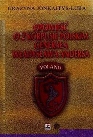 Rytm Oficyna Wydawnicza Grażyna Jonkajtys-Luba Opowieść o 2 Korpusie Polskim generała Władysława Andersa