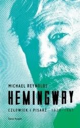 Świat Książki Michael Reynolds Hemingway. Człowiek i pisarz