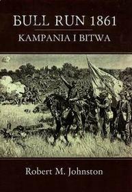 Napoleon V Bull Run 1861 Kampania i bitwa Johnston Robert M.