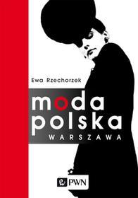 Moda polska Warszawa EWA RZECHORZEK