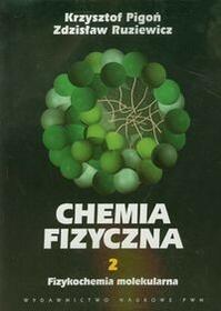 Chemia fizyczna Tom 2 Fizykochemia molekularna
