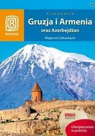 Gruzja i Armenia oraz Azerbejdżan Przewodnik - Praca zbiorowa