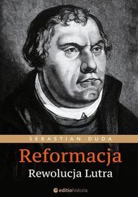 Sebastian Duda Reformacja Rewolucja Lutra / wysyłka w 24h