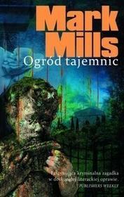 Mark Mills Ogród tajemnic / Mark Mills