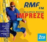 RMF FM Najlepsza Muzyka Na Imprezę 2014 CD) Universal Music Group