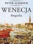 Zysk i S-ka Wenecja Biografia - Peter Ackroyd