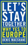 Denis MacShane Lets Stay Together