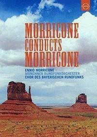 EUROARTS MORRICONE CONDUCTS MORRICONE Chor Des Bayerischen Rundfunks Munchner Rundfunkorchester Ennio Morricone Płyta DVD)