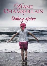 Prószyński Diane Chamberlain Dobry ojciec