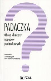 Wydawnictwo Lekarskie PZWL Padaczka Obraz kliniczny napadów padaczkowych - Joanna Jędrzejczak, Mazurkiewicz-Bełdzińska Maria