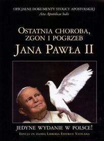 Oficjalne dokumenty Stolicy Apostolskiej Ostatnia choroba zgon i pogrzeb Jana Pawła II