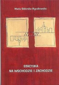 Stacyjka na wschodzie i zachodzie - Maria Sidorska-Ryczkowska