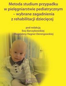 Metoda studium przypadku w pielęgniarstwie pediatrycznym  wybrane zagadnienia z rehabilitacji dziecięcej