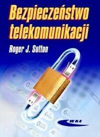 Bezpieczeństwo telekomunikacji - Sutton Roger J.
