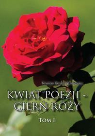 Poligraf Kwiat poezji - cierń róży Krystian Krzysztof Jankiewicz