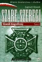 Rytm SZARE SZEREGI SŁOWNIK BIOGRAFICZNY TOM 2 Głuszek Zygmunt 9788373993372