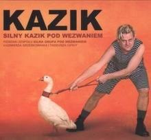 Kazik Silny Kazik Pod Wezwaniem, CD Kazik