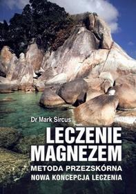 M Wydawnictwo Leczenie magnezem - Mark Sircus