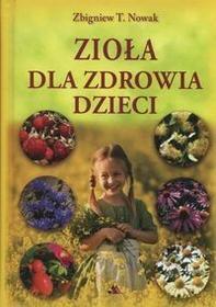 Wydawnictwo AA Zioła dla zdrowia dzieci - Zbigniew T. Nowak