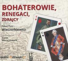 Bohaterowie renegaci zdrajcy książka audio)