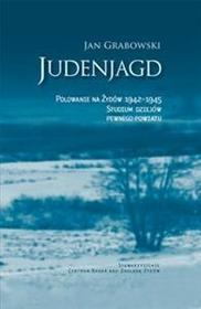 Centrum Badań nad Zagładą Żydów Judenjagd Polowanie na Żydów 1942-1945 - odbierz ZA DARMO w jednej z ponad 30 księgarń!