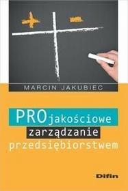 Difin Projakościowe zarządzanie przedsiębiorstwem - Marcin Jakubiec