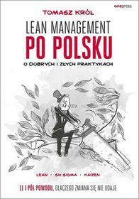 Tomasz Król Lean management po polsku O dobrych i złych praktykach / wysyłka w 24h