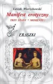 Autor Leszek Wierzchowski Manifest erotyczny Trzy stany. Momenty! Fraszki
