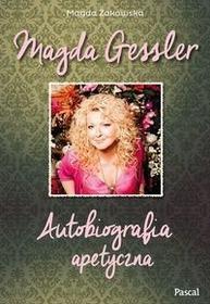 Pascal Magda Gessler Autobiografia apetyczna - Magda Gessler, Żakowska Magda