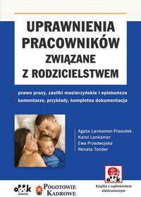Uprawnienia pracowników związane z rodzicielstwem  - - Agata Lankamer-Prasołek, Karol Lankamer, Przedwojska Ewa, Renata Tonder