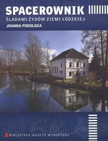 Agora Spacerownik śladami Żydów Ziemi Łódzkiej - Joanna Podolska